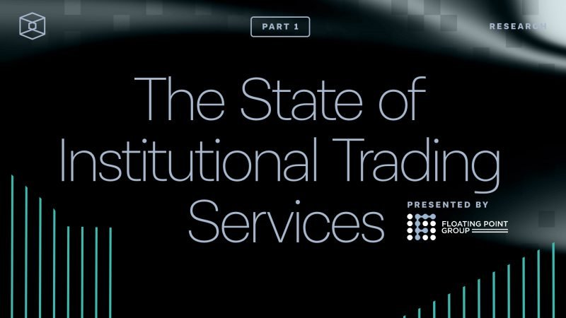 The state of institutional trading services for digital assets