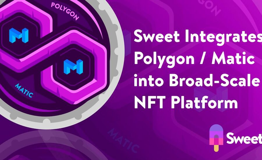 Sweet Integrates Polygon / Matic Into Its Broad-Scale, Consumer-First NFT Platform